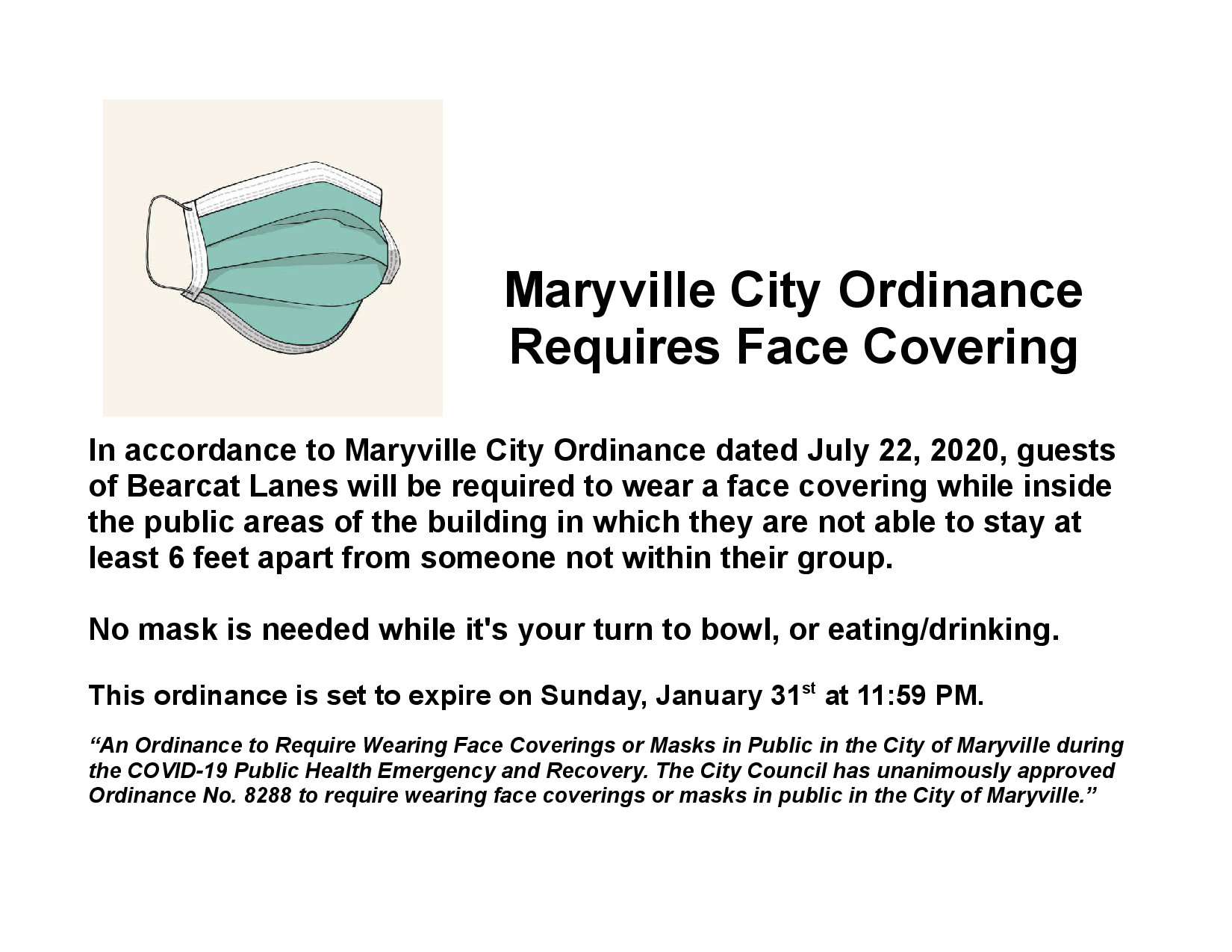 Face Covering Required: In accordance to Maryville City Ordinance dated July 22, 2020, guests of Bearcat Lanes will be required to wear a face covering while inside the public areas of the building that are not actively eating, drinking, or their turn to bowl.